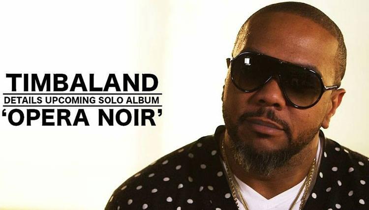"Timbaland زمان انتشار آلبوم ""Opera Noir"" را اعلام کرد"