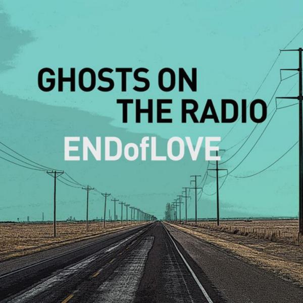 بررسی آلبوم Ghosts on the Radio از End of Love
