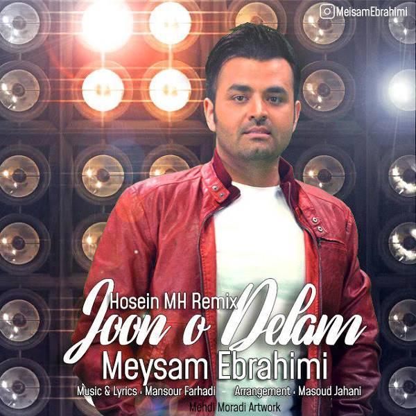 دانلود آهنگ جون و دلم از میثم ابراهیمی