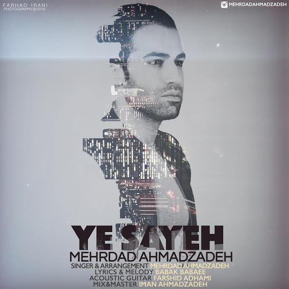دانلود آهنگ یه سایه از مهرداد احمدزاده
