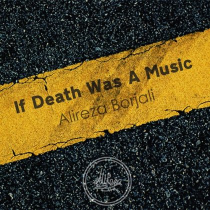 دانلود آهنگ If Death Was A Music از علیرضا برجعلی